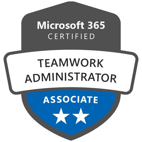 Microsoft 365 Certified Teamwork Administrator Associate